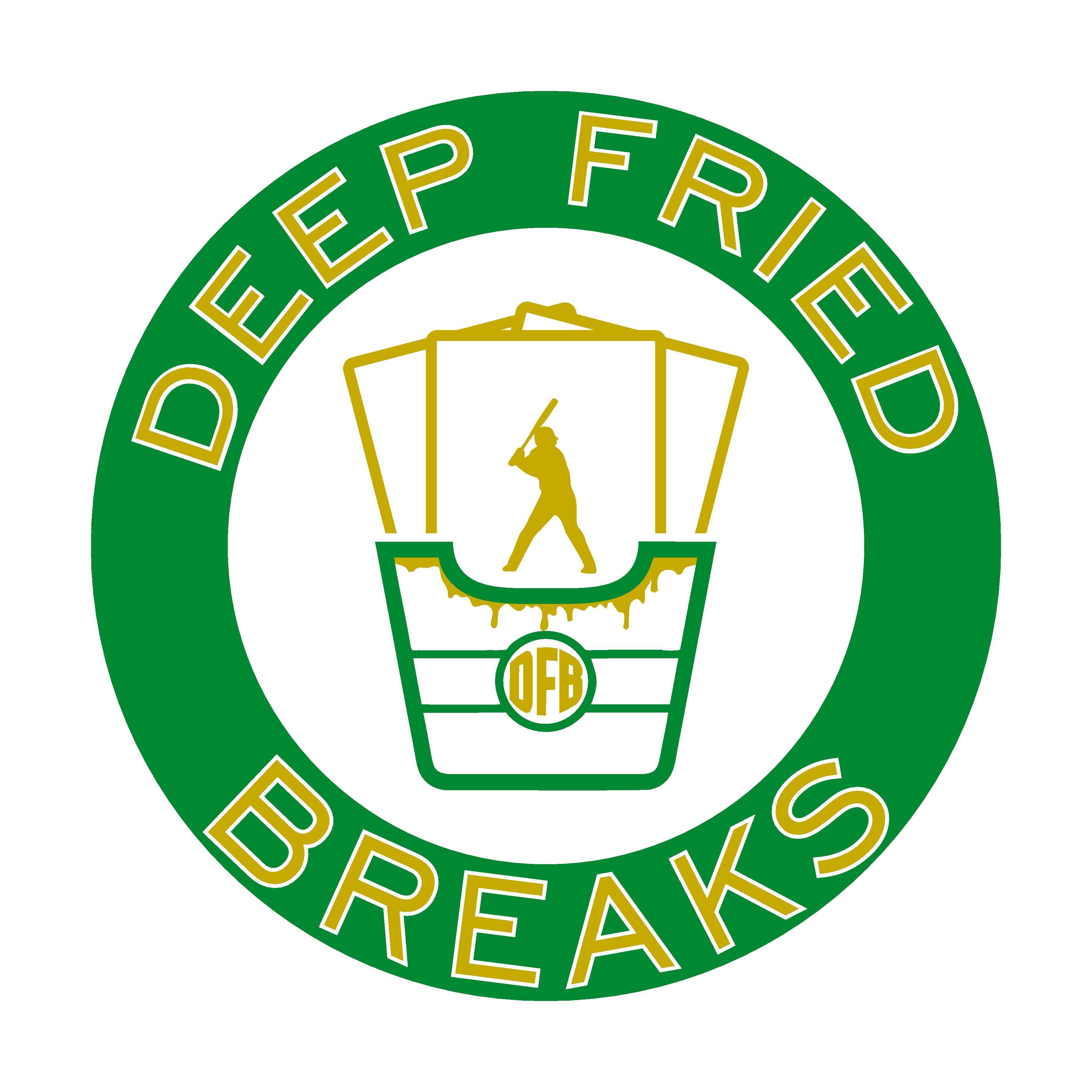 Deep Fried Breaks