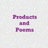 Products and Poems