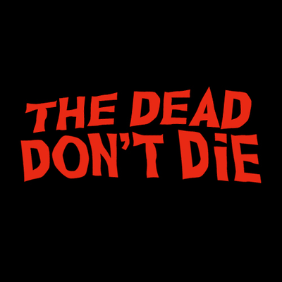 The Dead Don T Die Thedeaddontdie Twitter