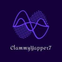 ClammyYapper7