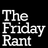 The Friday Rant