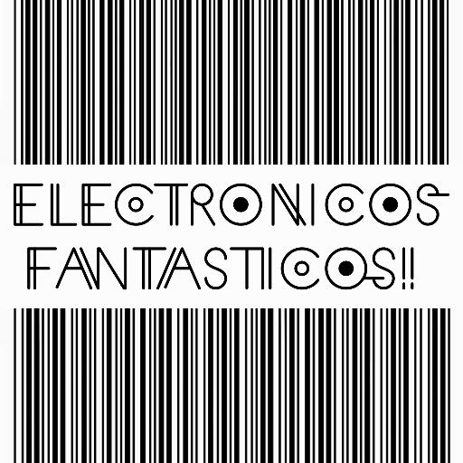 ELECTRONICOS FANTASTICOS!