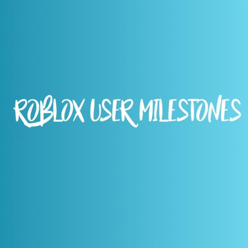 Roblox User Milestones Robloxmilestone Twitter