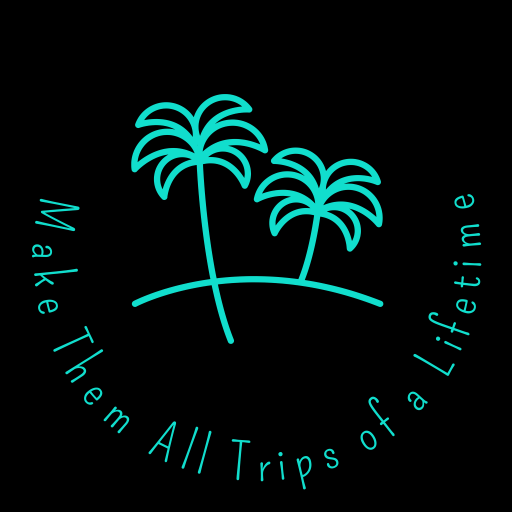 Make them all Trips of a Lifetime