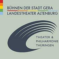 Theater&Philharmonie Thüringen / Bühnen der Stadt Gera & Landestheater Altenburg