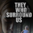 They Who Surround Us Movie