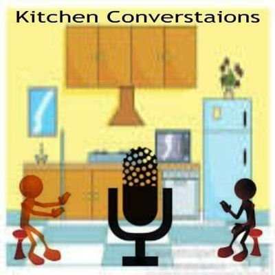 Kitchen Conversations Podcast