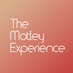 The Motley Experience