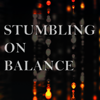 Stumbling on Balance