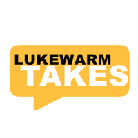 Lukewarm Takes
