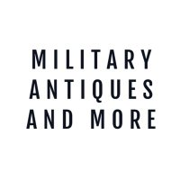 Military Antiques and More