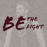 Be The Fight (4-10)