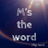 M's The Word Podcast