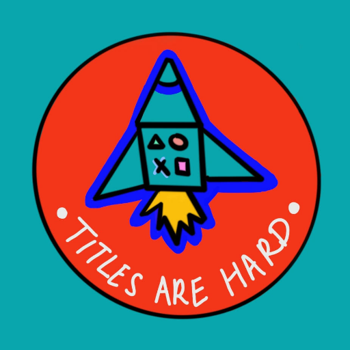 Titles Are Hard Podcast