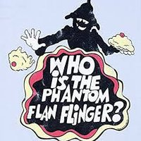 The Phantom Flan Flinger