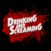 Drinking And Screaming - Horror Movie Reviews