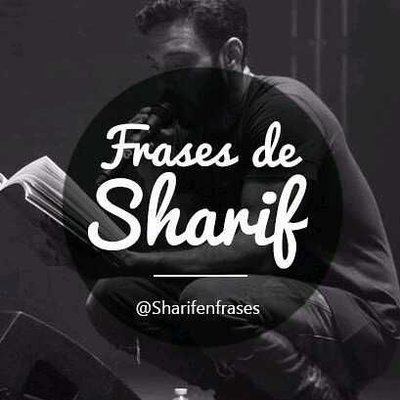 Frases De Sharif At Sharifenfrases Twitter