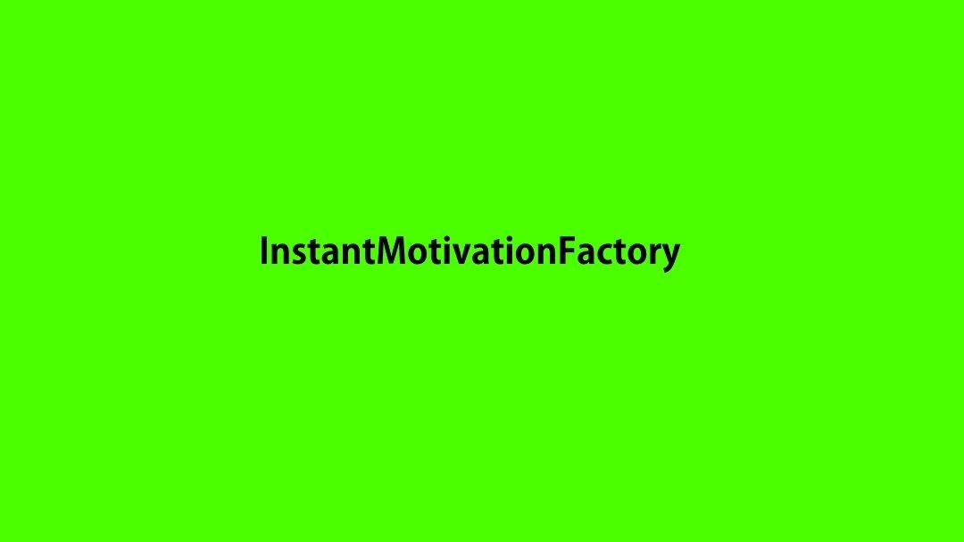 InstantMotivationFactory