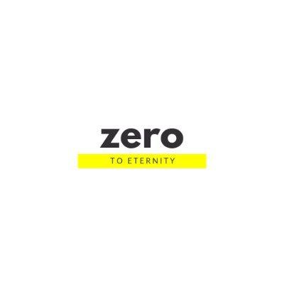 Zero to Eternity