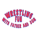 Wrestling fun with father and son