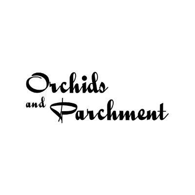 Orchids & Parchment