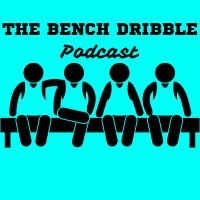 The Bench Dribble NBA Podcast