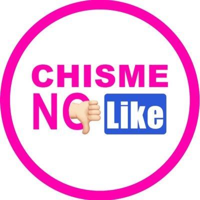 Chisme No 👎🏻 Like