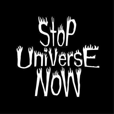 💀 Stop Universe Now 💀