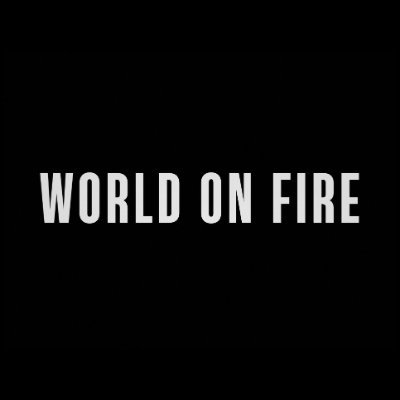 @WorldOnFireTV