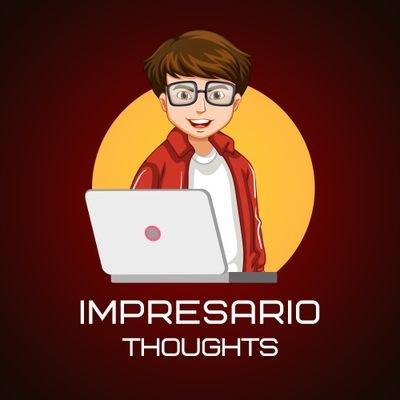 Impresario Thoughts