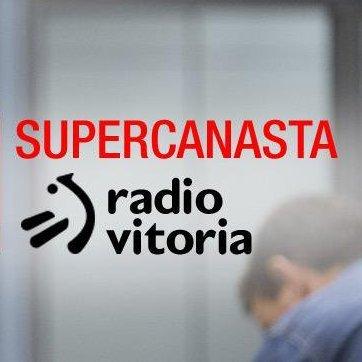 Supercanasta (Tertulia semanal) Todos los domingos, a partir de las 13:00, en Radio Vitoria