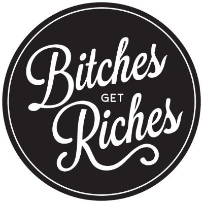 Bitches Get Riches (@BitchesGetRich) | Twitter