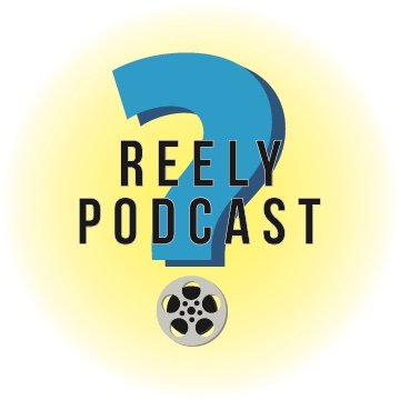 Reely? Podcast (@ReelyPodcast) Twitter profile photo