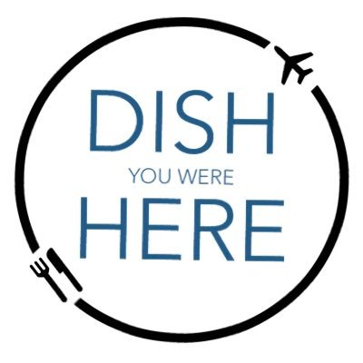 Dish You Were Here