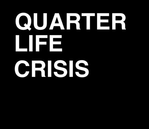 Quarter Life Cr...