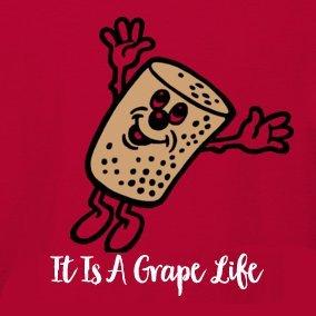 Glen ~ It Is A Grape Life  🍷