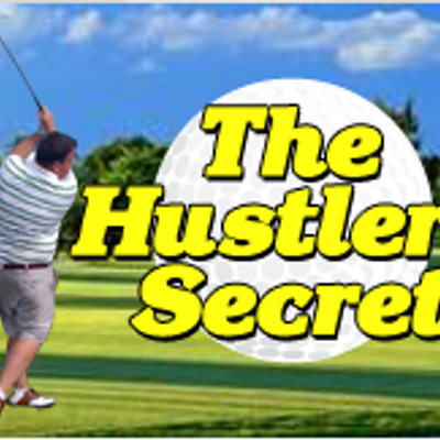 Hustlers secret golf