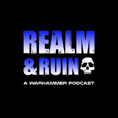 Realm & Ruin - A Warhammer Podcast 💀