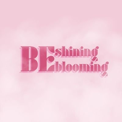 ⭐  Be Shining, Be Blooming  🌸