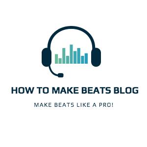 How To Make Beats Blog