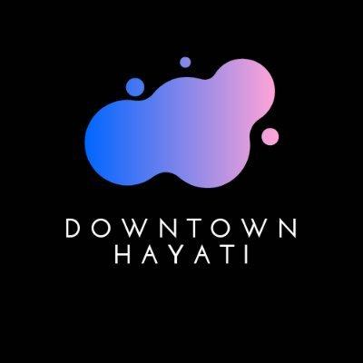 downtown hayati