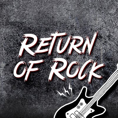 🎸Return of Rock🎸 (@ReturnofR) Twitter profile photo
