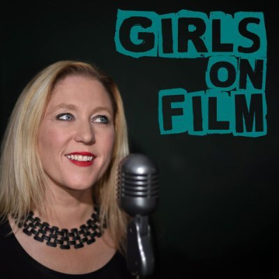 Girls On Film Podcast