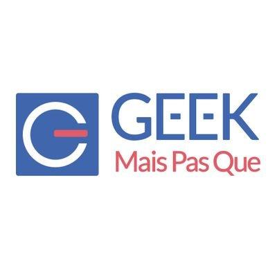 Geek mais pas que