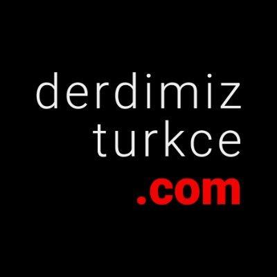 Derdimiz Türkçe