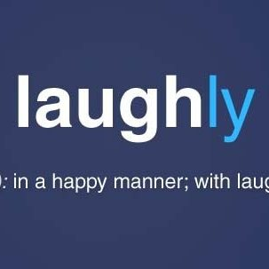 Laughly