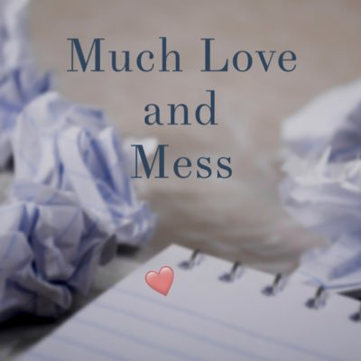 muchloveandmess