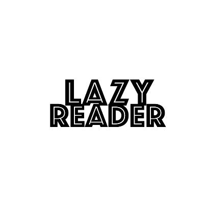 The Lazy Reader