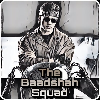 The Baadshah Squad