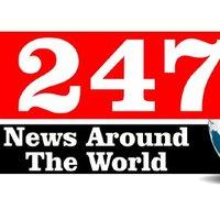 247newsaroundtheworld